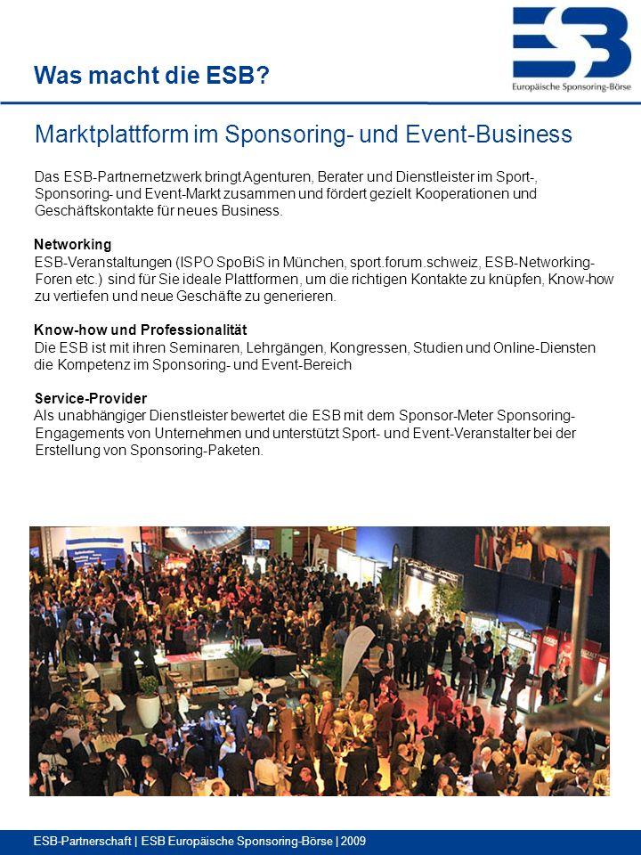 ESB-Partnerschaft | ESB Europäische Sponsoring-Börse | 2009 Was macht die ESB.