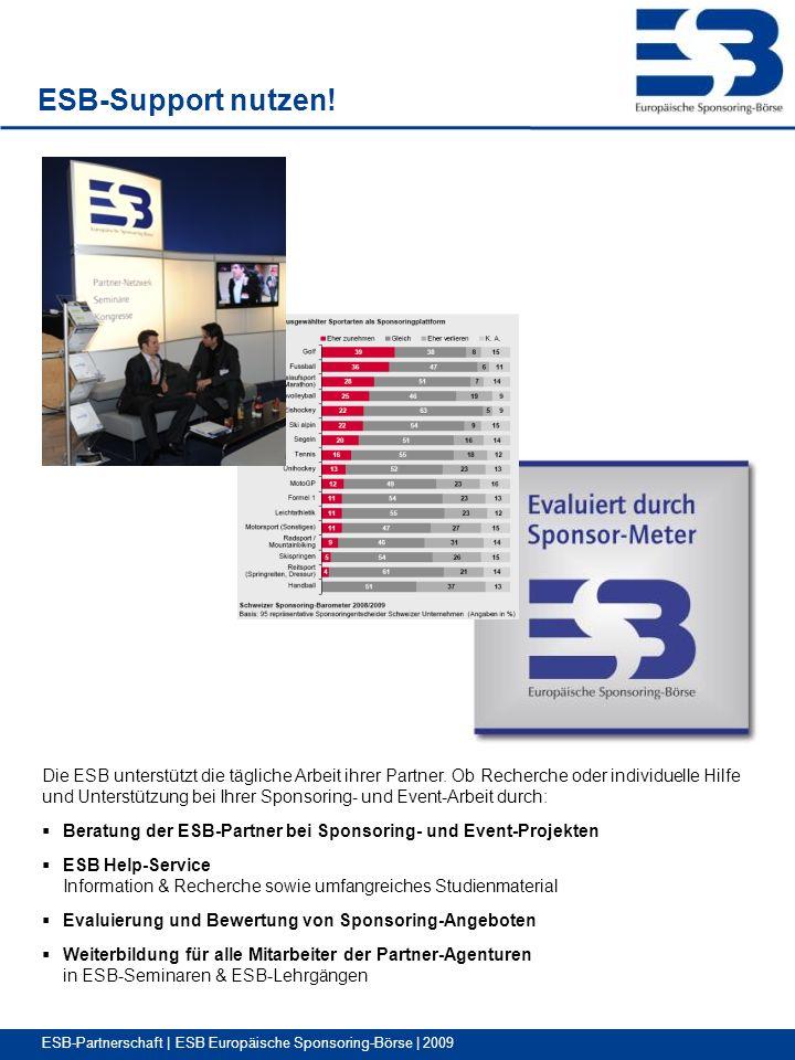 ESB-Partnerschaft | ESB Europäische Sponsoring-Börse | 2009 Die ESB unterstützt die tägliche Arbeit ihrer Partner.
