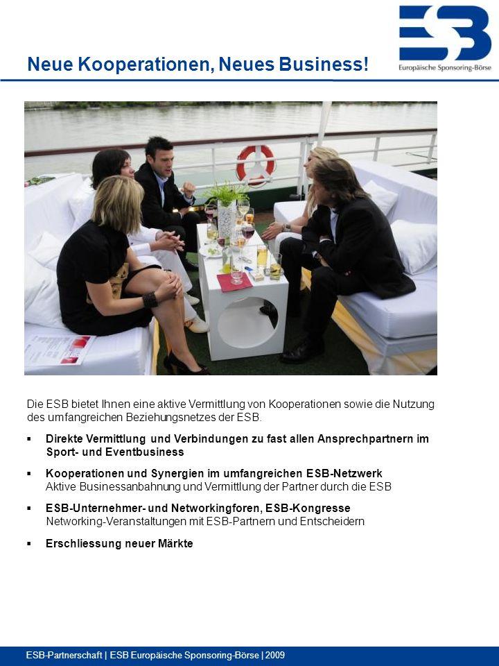 ESB-Partnerschaft | ESB Europäische Sponsoring-Börse | 2009 Neue Kooperationen, Neues Business.