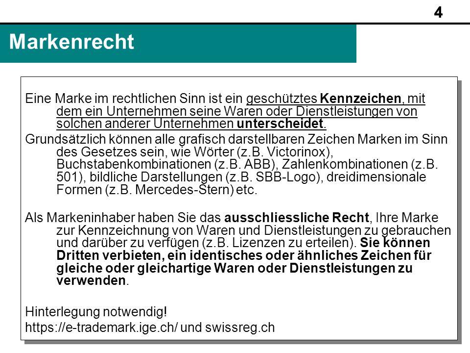 4 www.rechtundinformatik.ch Markenrecht Eine Marke im rechtlichen Sinn ist ein geschütztes Kennzeichen, mit dem ein Unternehmen seine Waren oder Diens