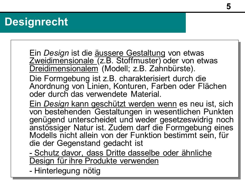 5 www.rechtundinformatik.ch Designrecht Ein Design ist die äussere Gestaltung von etwas Zweidimensionale (z.B. Stoffmuster) oder von etwas Dreidimensi