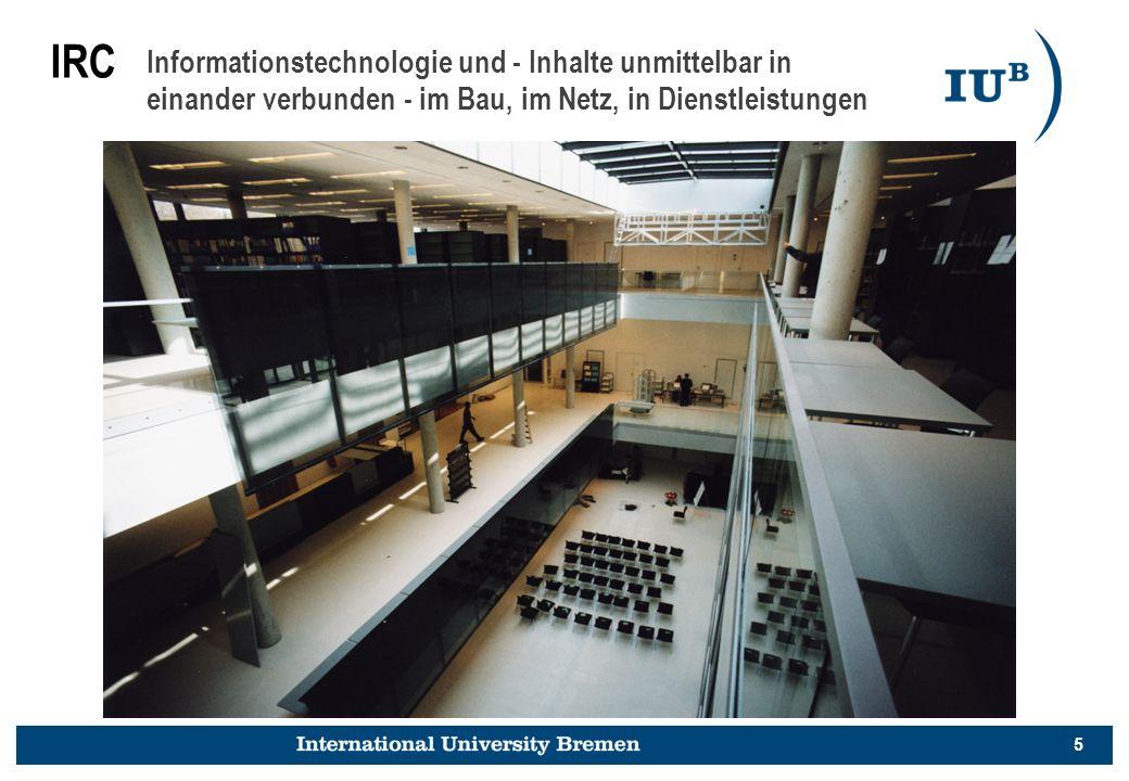 5 Informationstechnologie und - Inhalte unmittelbar in einander verbunden - im Bau, im Netz, in Dienstleistungen IRC