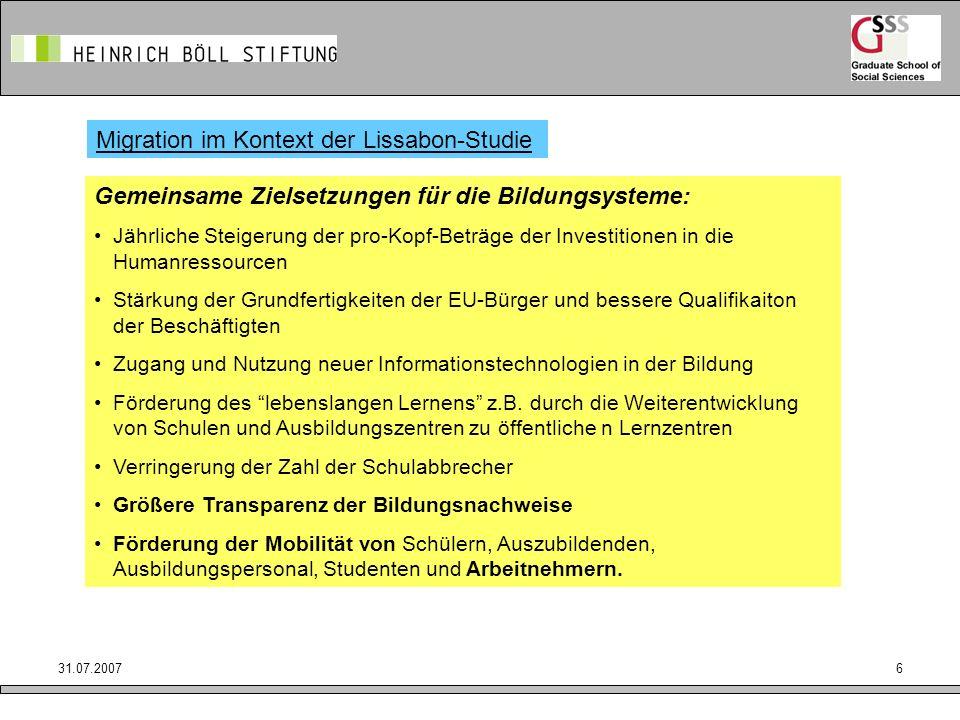 31.07.20076 Migration im Kontext der Lissabon-Studie Gemeinsame Zielsetzungen für die Bildungsysteme: Jährliche Steigerung der pro-Kopf-Beträge der In
