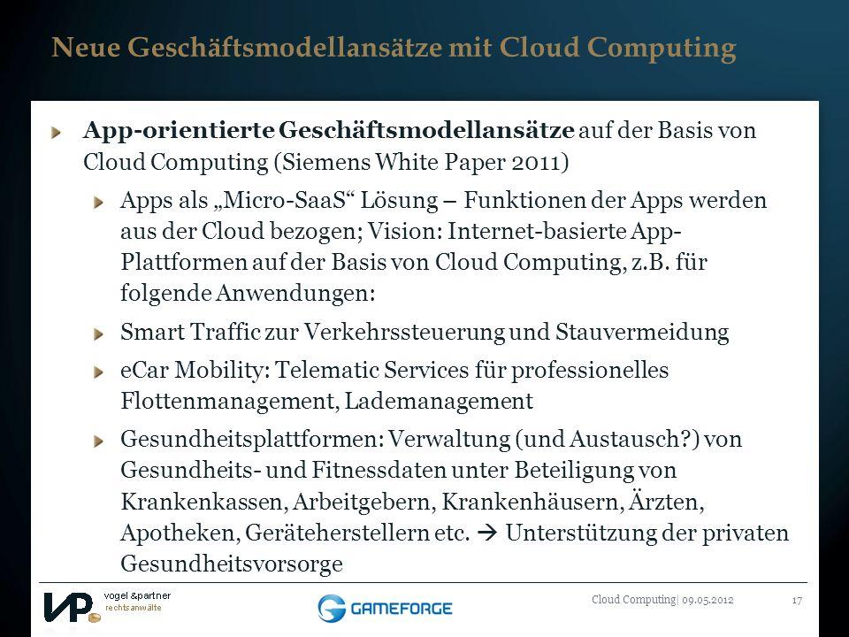 Titelmasterformat durch Klicken bearbeiten Cloud Computing| 09.05.201217 Neue Geschäftsmodellansätze mit Cloud Computing App-orientierte Geschäftsmode