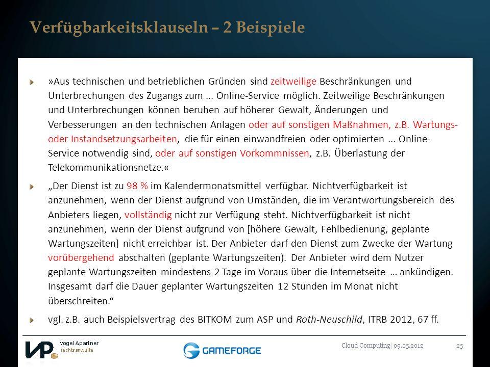 Titelmasterformat durch Klicken bearbeiten Cloud Computing| 09.05.201225 Verfügbarkeitsklauseln – 2 Beispiele »Aus technischen und betrieblichen Gründ