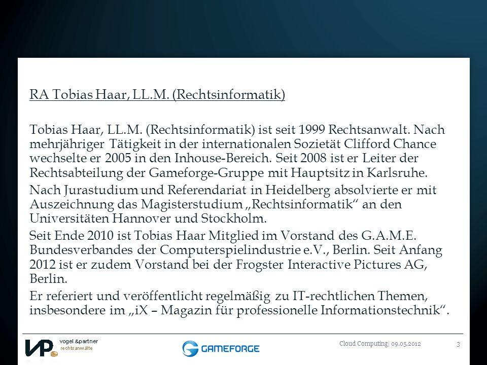 Titelmasterformat durch Klicken bearbeiten Cloud Computing| 09.05.20123 RA Tobias Haar, LL.M. (Rechtsinformatik) Tobias Haar, LL.M. (Rechtsinformatik)