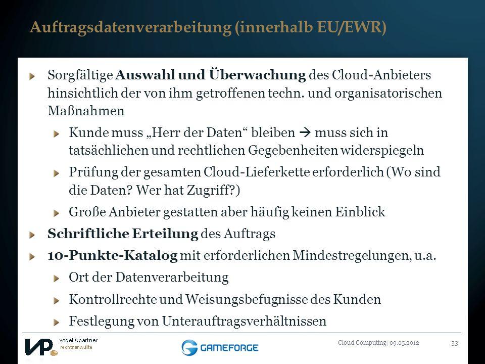 Titelmasterformat durch Klicken bearbeiten Cloud Computing| 09.05.201233 Auftragsdatenverarbeitung (innerhalb EU/EWR) Sorgfältige Auswahl und Überwach