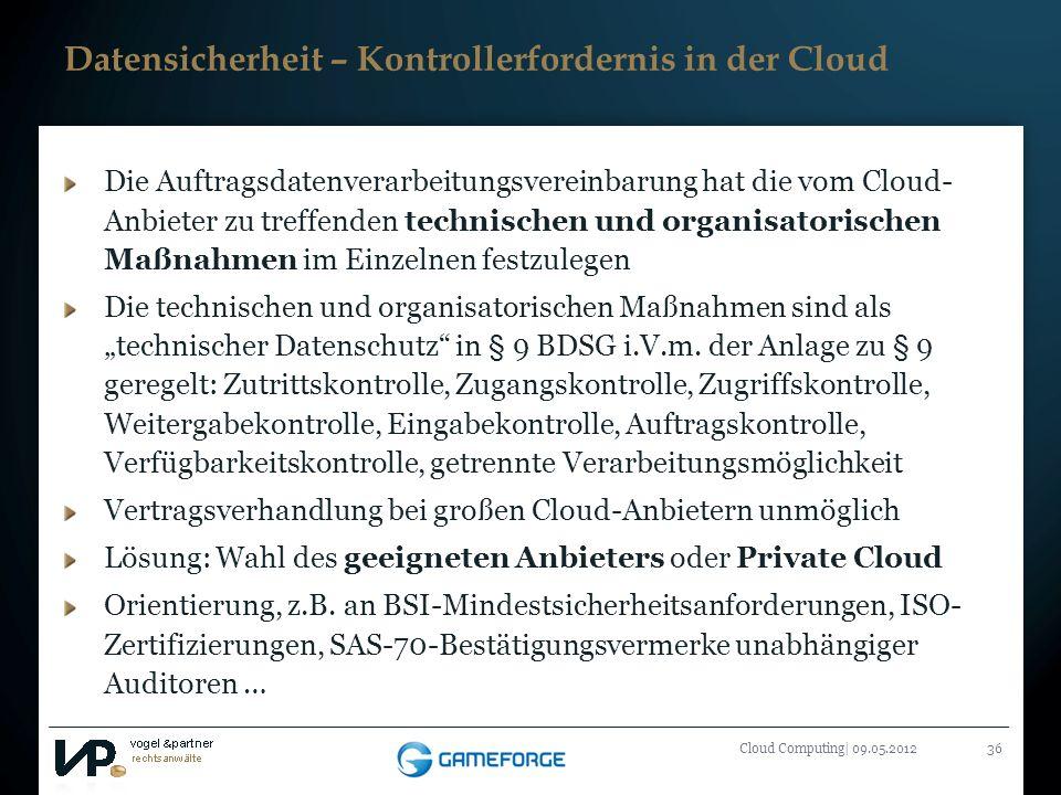 Titelmasterformat durch Klicken bearbeiten Cloud Computing| 09.05.201236 Datensicherheit – Kontrollerfordernis in der Cloud Die Auftragsdatenverarbeit