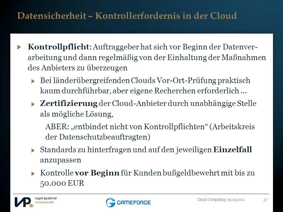 Titelmasterformat durch Klicken bearbeiten Cloud Computing| 09.05.201237 Datensicherheit – Kontrollerfordernis in der Cloud Kontrollpflicht: Auftragge