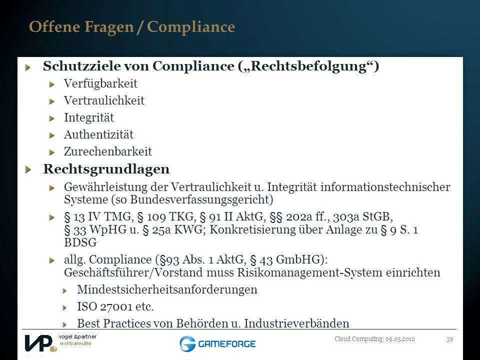 Titelmasterformat durch Klicken bearbeiten Cloud Computing| 09.05.201239 Offene Fragen / Compliance Schutzziele von Compliance (Rechtsbefolgung) Verfü