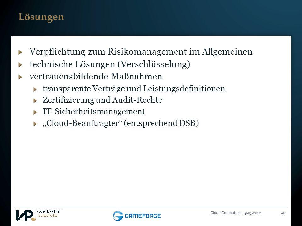 Titelmasterformat durch Klicken bearbeiten Cloud Computing| 09.05.201240 Lösungen Verpflichtung zum Risikomanagement im Allgemeinen technische Lösunge
