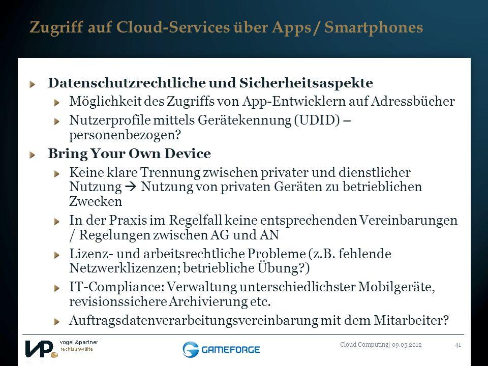 Titelmasterformat durch Klicken bearbeiten Cloud Computing| 09.05.201241 Zugriff auf Cloud-Services über Apps / Smartphones Datenschutzrechtliche und