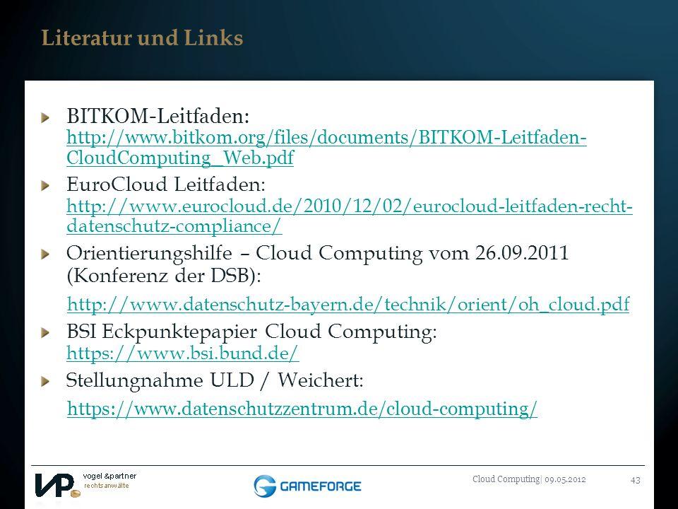 Titelmasterformat durch Klicken bearbeiten Cloud Computing| 09.05.201243 Literatur und Links BITKOM-Leitfaden: http://www.bitkom.org/files/documents/B
