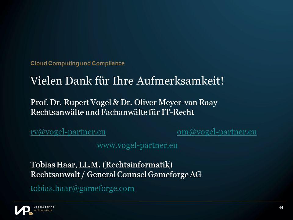 44 Vielen Dank für Ihre Aufmerksamkeit! Prof. Dr. Rupert Vogel & Dr. Oliver Meyer-van Raay Rechtsanwälte und Fachanwälte für IT-Recht rv@vogel-partner