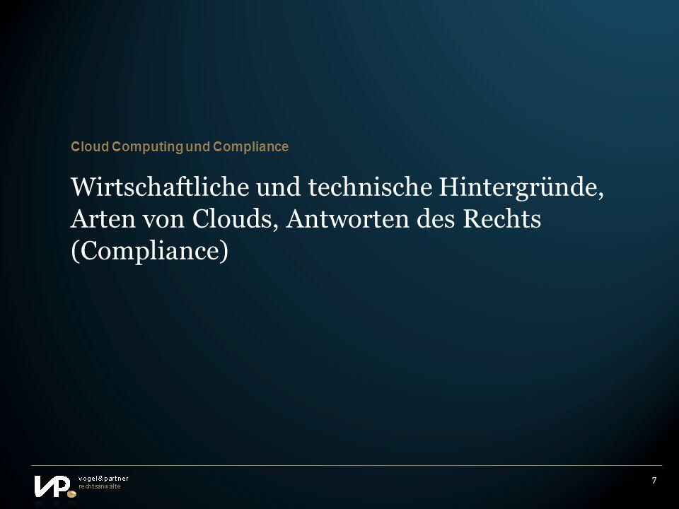 7 Wirtschaftliche und technische Hintergründe, Arten von Clouds, Antworten des Rechts (Compliance) Cloud Computing und Compliance
