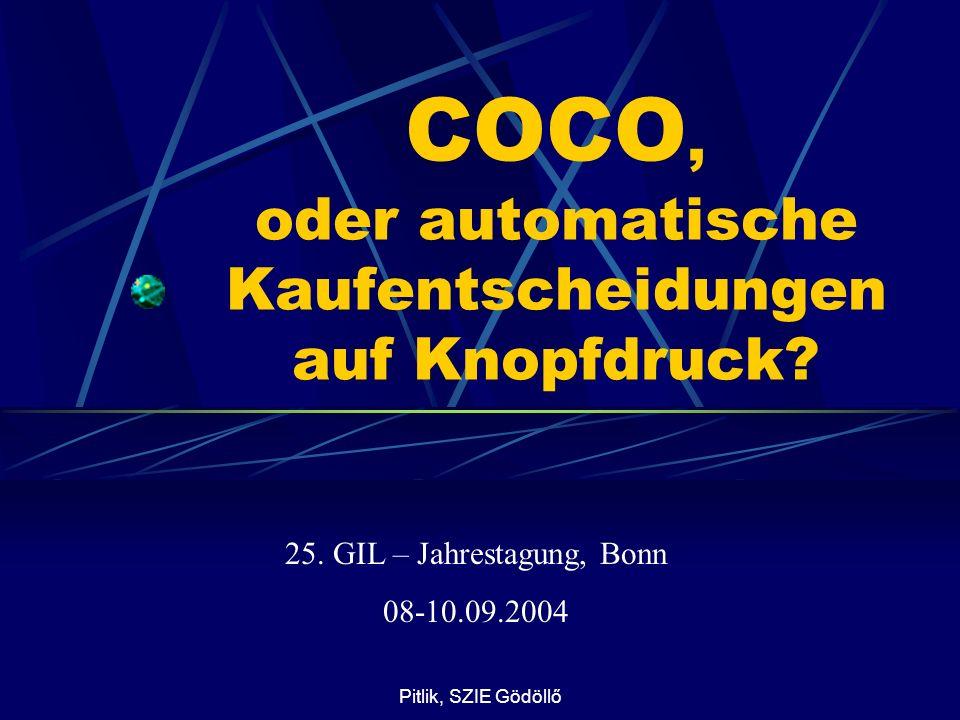 Pitlik, SZIE Gödöllő COCO, oder automatische Kaufentscheidungen auf Knopfdruck? 25.GIL – Jahrestagung, Bonn 08-10.09.2004