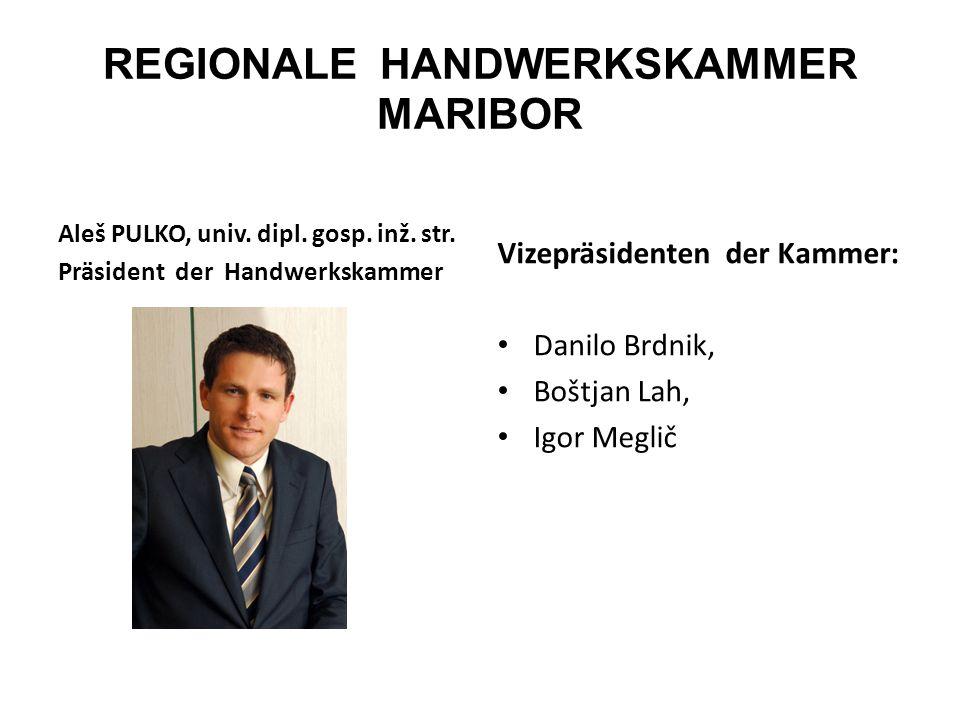 REGIONALE HANDWERKSKAMMER MARIBOR Aleš PULKO, univ.