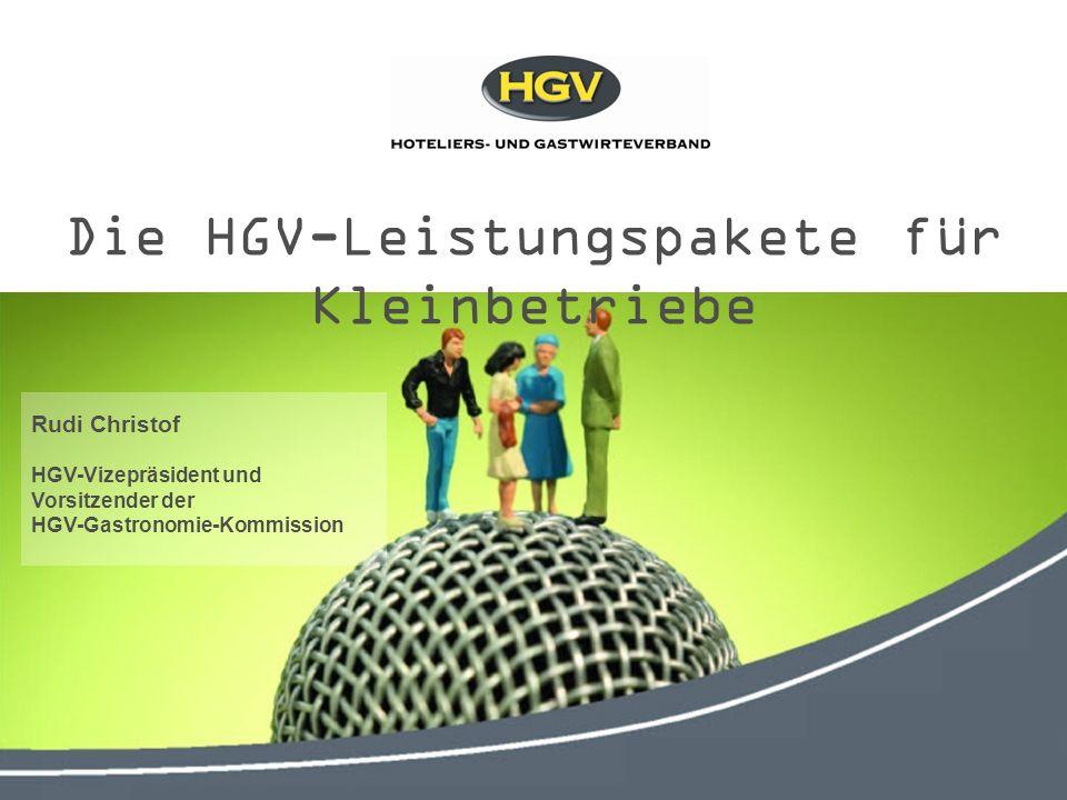 Die HGV-Leistungspakete für Kleinbetriebe Rudi Christof HGV-Vizepräsident und Vorsitzender der HGV-Gastronomie-Kommission