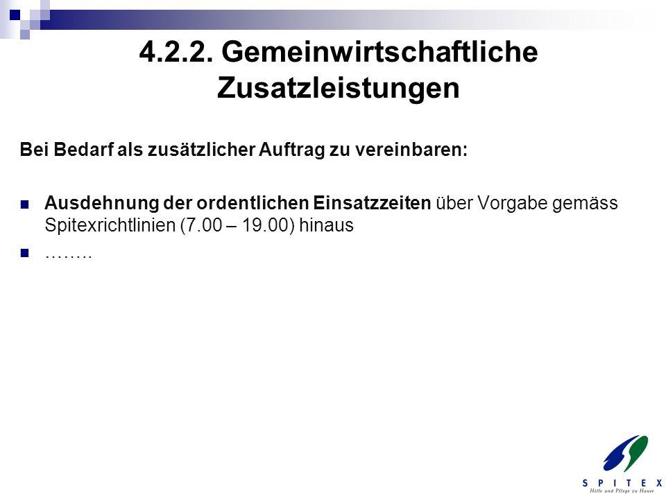4.2.2. Gemeinwirtschaftliche Zusatzleistungen Bei Bedarf als zusätzlicher Auftrag zu vereinbaren: Ausdehnung der ordentlichen Einsatzzeiten über Vorga