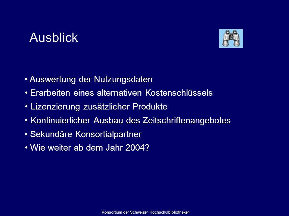 Ausblick Auswertung der Nutzungsdaten Erarbeiten eines alternativen Kostenschlüssels Lizenzierung zusätzlicher Produkte Kontinuierlicher Ausbau des Zeitschriftenangebotes Sekundäre Konsortialpartner Wie weiter ab dem Jahr 2004.