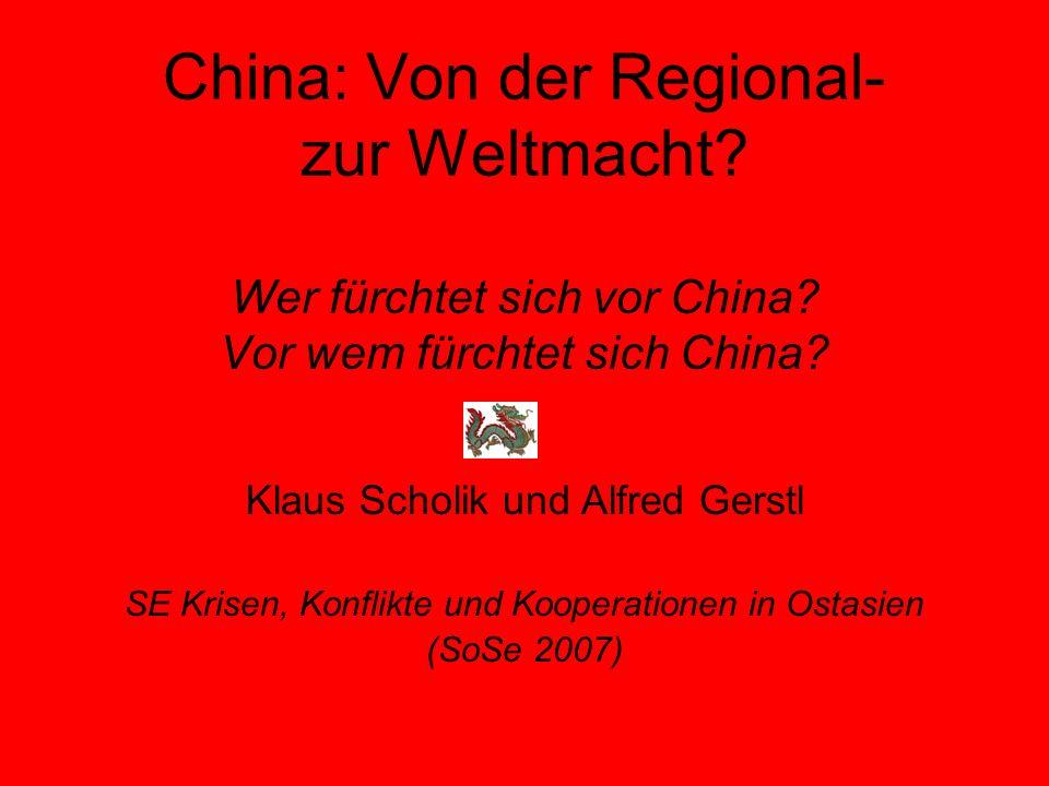 China: Von der Regional- zur Weltmacht.Wer fürchtet sich vor China.