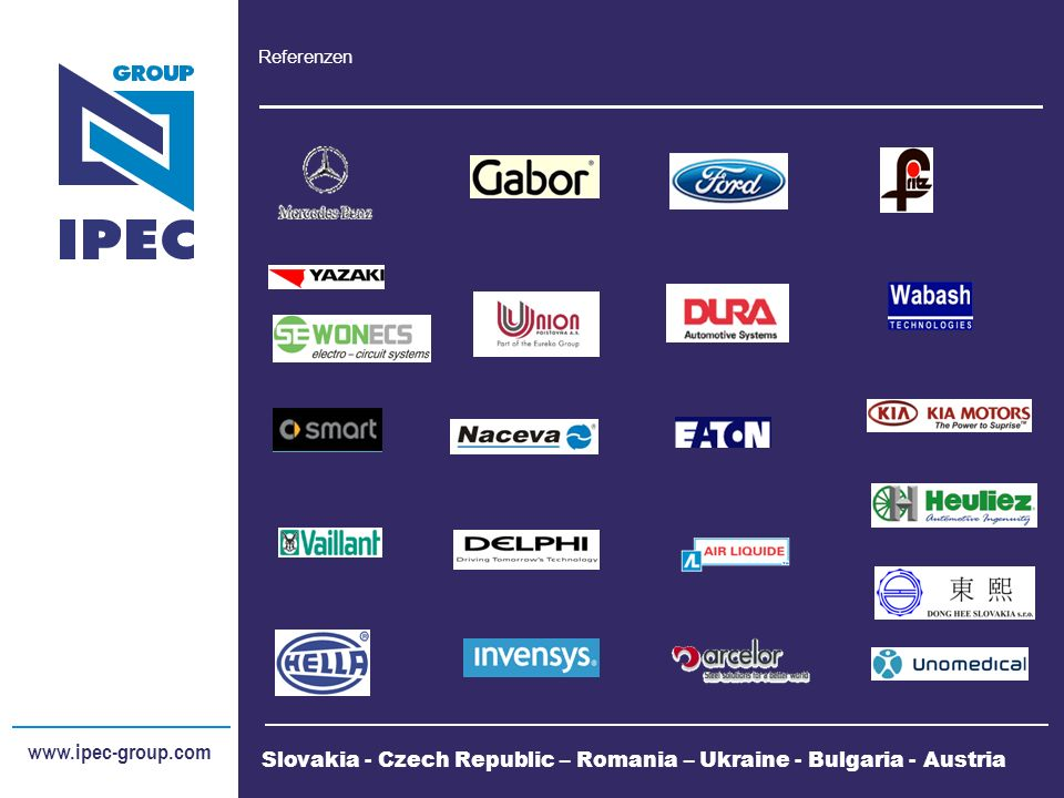 www.ipec-group.com Slovakia - Czech Republic – Romania – Ukraine - Bulgaria - Austria Referenzen