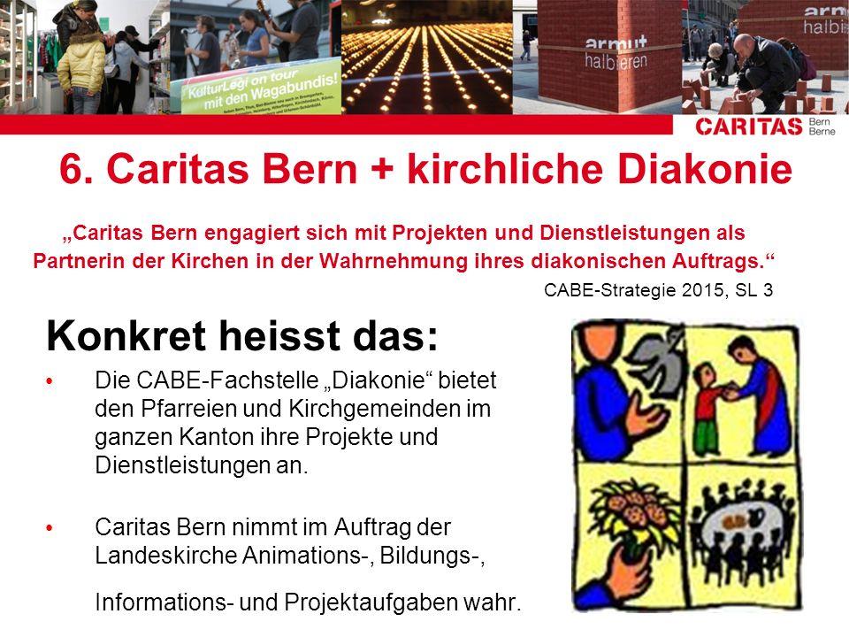 Caritas Bern engagiert sich mit Projekten und Dienstleistungen als Partnerin der Kirchen in der Wahrnehmung ihres diakonischen Auftrags. CABE-Strategi
