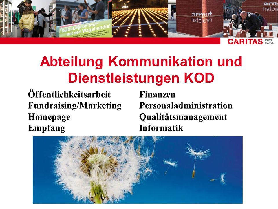 Abteilung Kommunikation und Dienstleistungen KOD ÖffentlichkeitsarbeitFinanzen Fundraising/MarketingPersonaladministration HomepageQualitätsmanagement