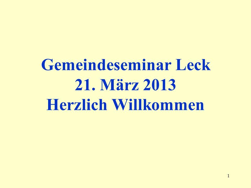 1 Gemeindeseminar Leck 21. März 2013 Herzlich Willkommen