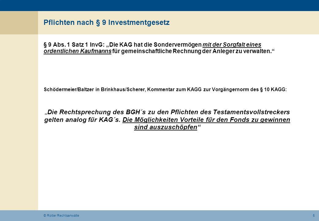 6© Rotter Rechtsanwälte Pflichten nach § 9 Investmentgesetz § 9 Abs.