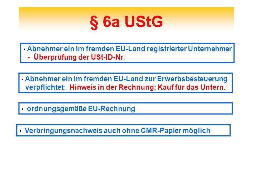 Neuregelung der Buchnachweise § 17 ff UStDV Einheitliche Nachweise für die Warenbewegung Gelangensbestätigung