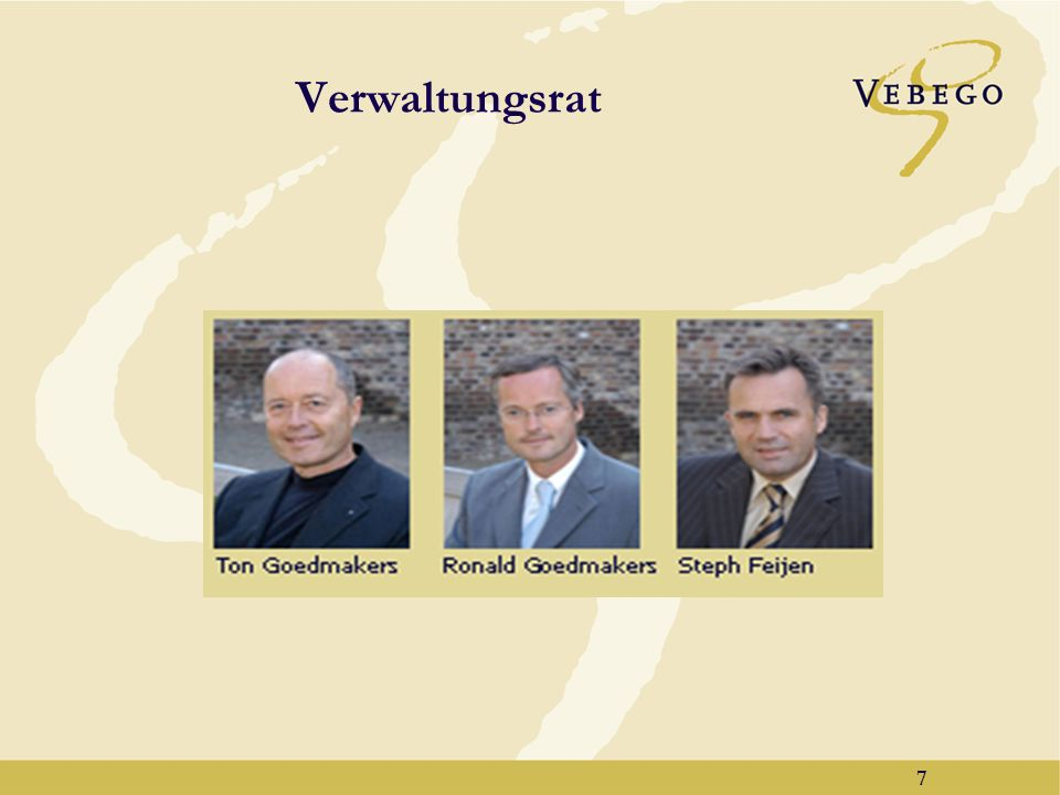 6 Unternehmensmotto Vebego ist eine Service-Organisation: von Menschen, für Menschen.