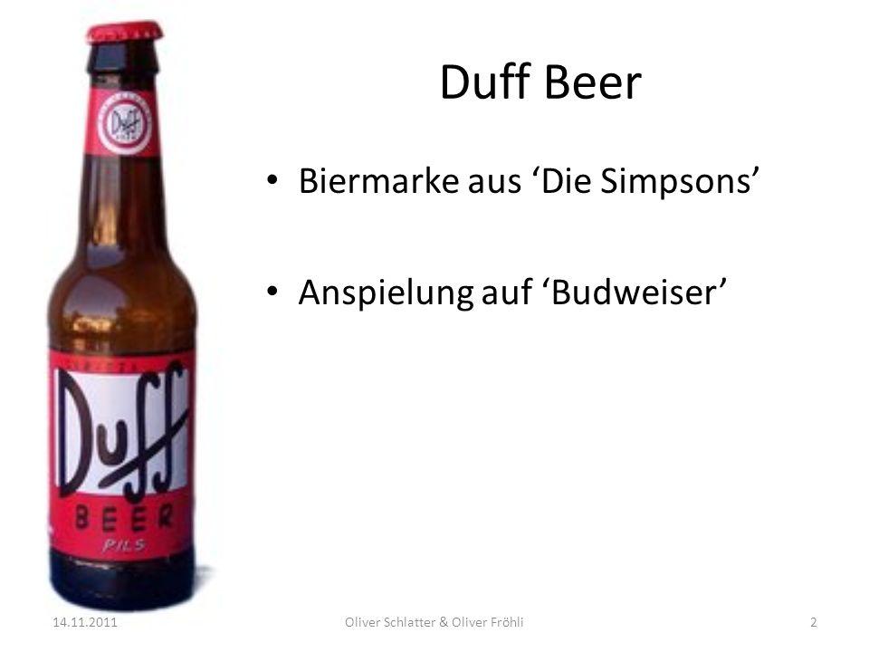 Duff Beer Biermarke aus Die Simpsons Anspielung auf Budweiser 14.11.2011Oliver Schlatter & Oliver Fröhli2