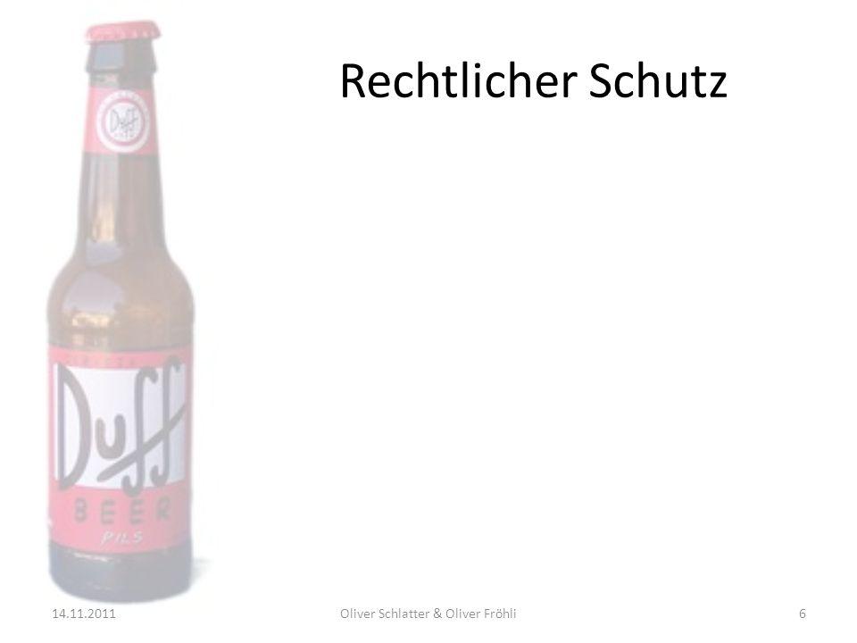 Rechtlicher Schutz 14.11.2011Oliver Schlatter & Oliver Fröhli6