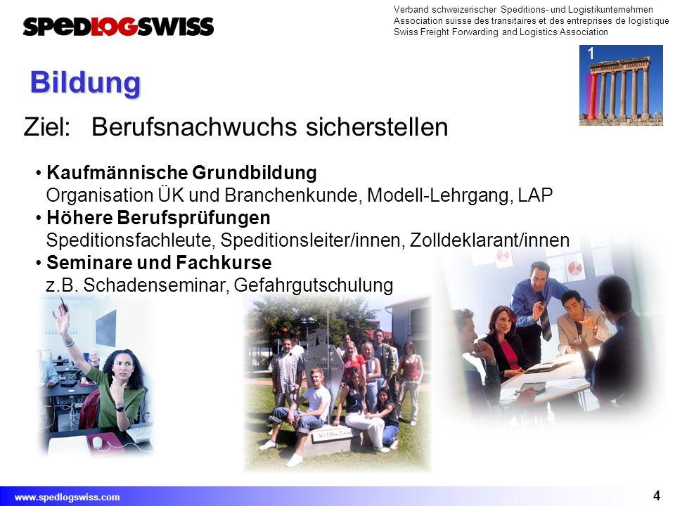 4 Verband schweizerischer Speditions- und Logistikunternehmen Association suisse des transitaires et des entreprises de logistique Swiss Freight Forwa