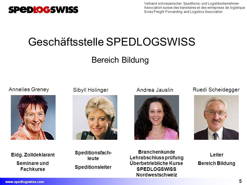 5 Verband schweizerischer Speditions- und Logistikunternehmen Association suisse des transitaires et des entreprises de logistique Swiss Freight Forwa