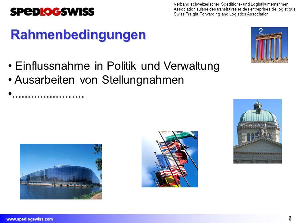 6 Verband schweizerischer Speditions- und Logistikunternehmen Association suisse des transitaires et des entreprises de logistique Swiss Freight Forwa