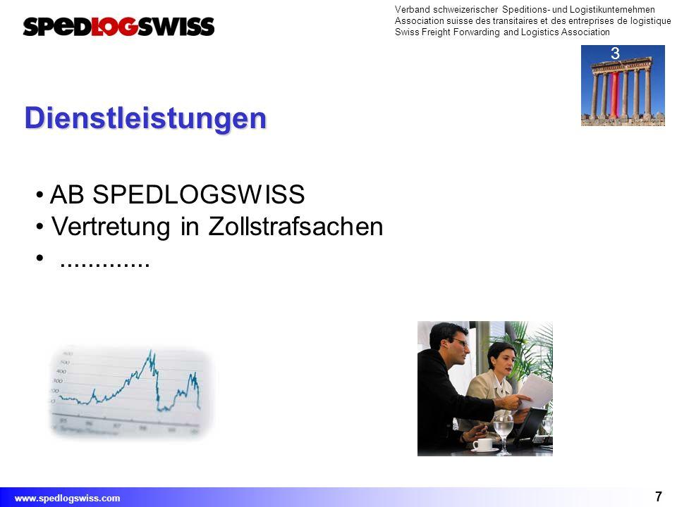 7 Verband schweizerischer Speditions- und Logistikunternehmen Association suisse des transitaires et des entreprises de logistique Swiss Freight Forwa