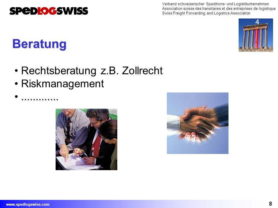 8 Verband schweizerischer Speditions- und Logistikunternehmen Association suisse des transitaires et des entreprises de logistique Swiss Freight Forwarding and Logistics Association www.spedlogswiss.com Beratung Rechtsberatung z.B.