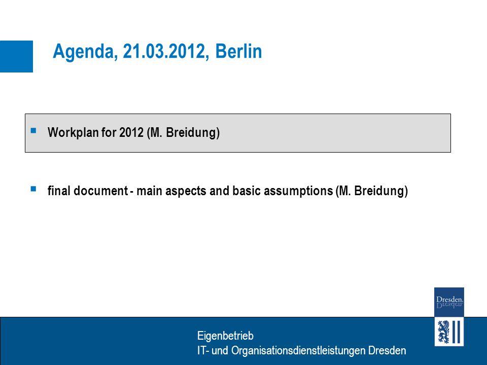 Eigenbetrieb IT- Dienstleistungen Dresden Eigenbetrieb IT- und Organisationsdienstleistungen Dresden Municipal processes touched by the Services Directive in Saxony