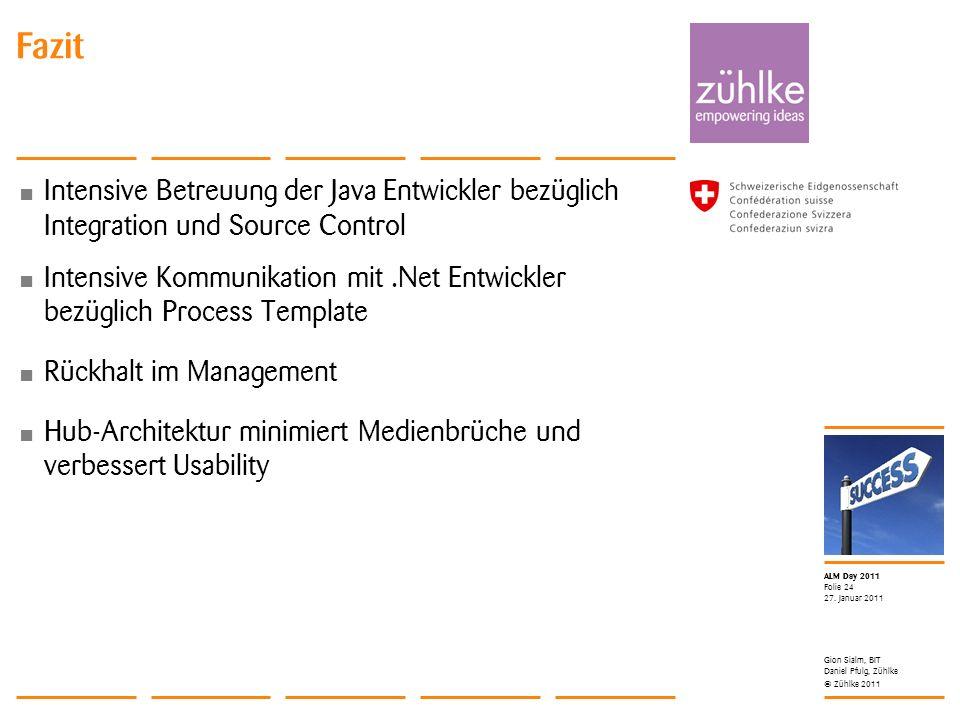 © Zühlke 2011 ALM Day 2011 Intensive Betreuung der Java Entwickler bezüglich Integration und Source Control Intensive Kommunikation mit.Net Entwickler