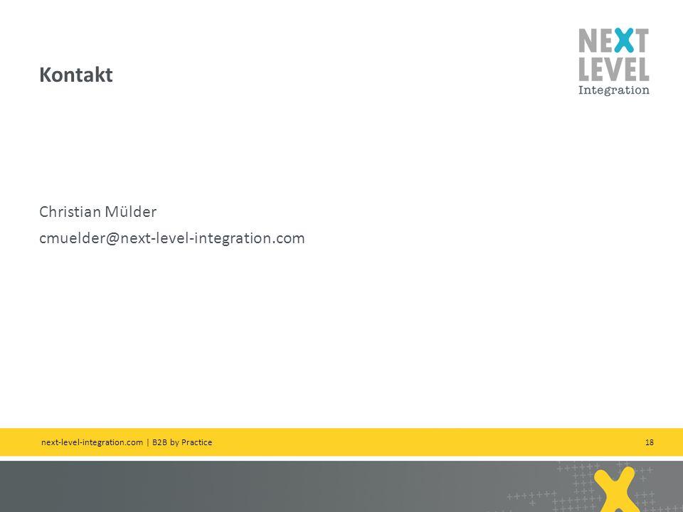 18 Christian Mülder cmuelder@next-level-integration.com Kontakt next-level-integration.com | B2B by Practice