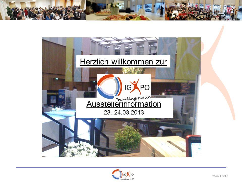 www.xnet.li Ausstellerinformation 23.-24.03.2013 Herzlich willkommen zur