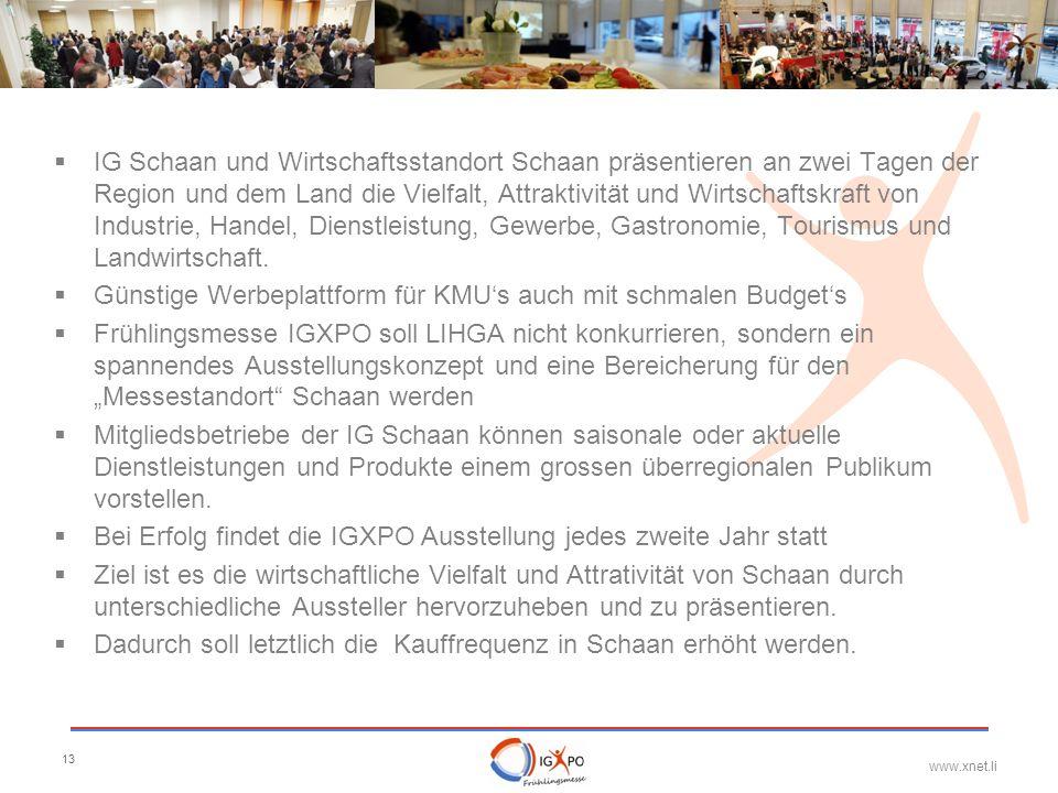 www.xnet.li 13 IG Schaan und Wirtschaftsstandort Schaan präsentieren an zwei Tagen der Region und dem Land die Vielfalt, Attraktivität und Wirtschafts