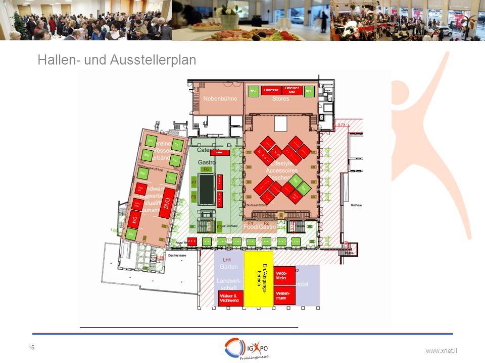 www.xnet.li 15 Hallen- und Ausstellerplan PostPost FKBFKB Holzp.Holzp. Mö.HiltiMö.Hilti Concordia. D e m m el FenomFenom Fitnessh H G e sc h. B e n e