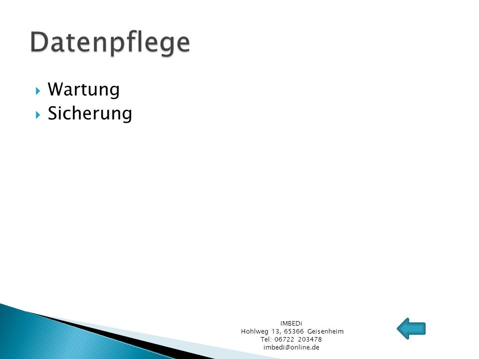 Wartung Sicherung IMBEDi Hohlweg 13, 65366 Geisenheim Tel: 06722 203478 imbedi@online.de