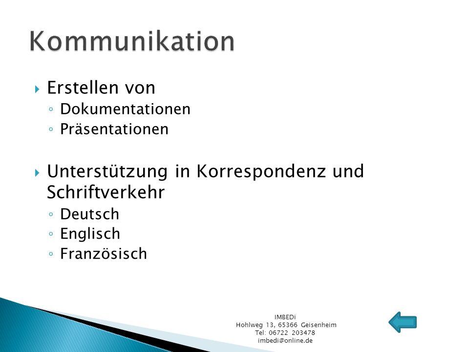 Erstellen von Dokumentationen Präsentationen Unterstützung in Korrespondenz und Schriftverkehr Deutsch Englisch Französisch IMBEDi Hohlweg 13, 65366 G