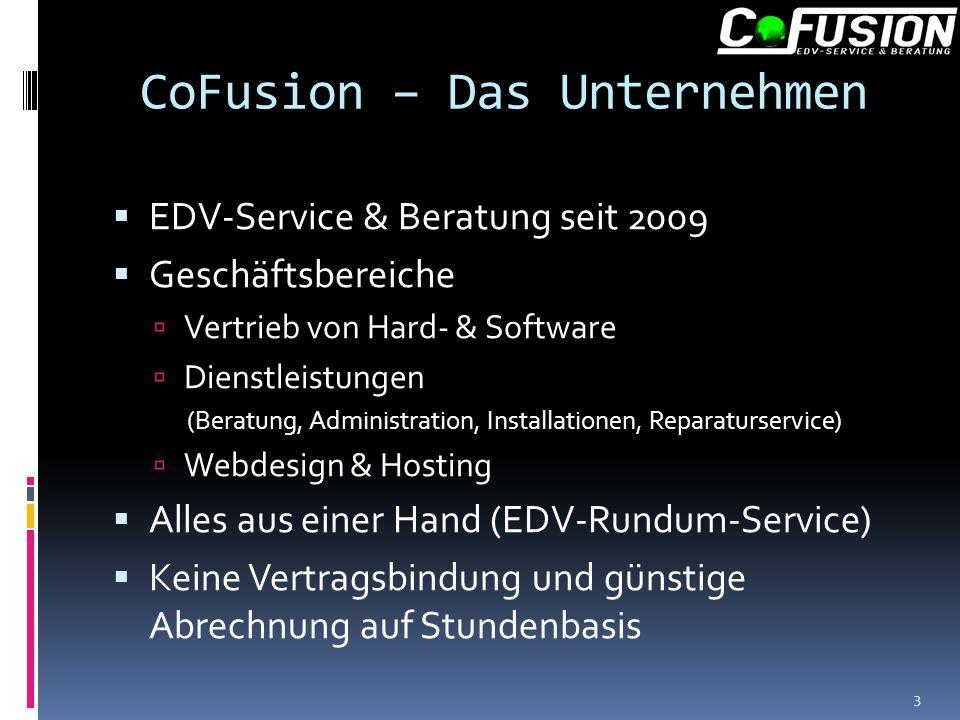 CoFusion – Das Unternehmen EDV-Service & Beratung seit 2009 Geschäftsbereiche Vertrieb von Hard- & Software Dienstleistungen (Beratung, Administration, Installationen, Reparaturservice) Webdesign & Hosting Alles aus einer Hand (EDV-Rundum-Service) Keine Vertragsbindung und günstige Abrechnung auf Stundenbasis 3