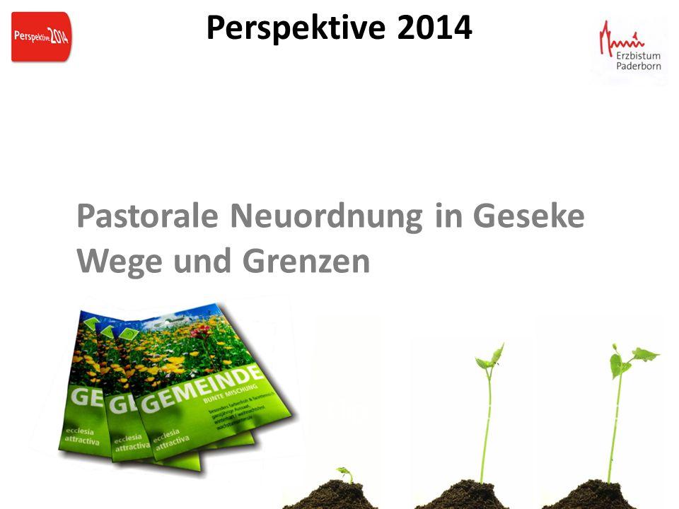 Pastorale Neuordnung in Geseke Wege und Grenzen Perspektive 2014