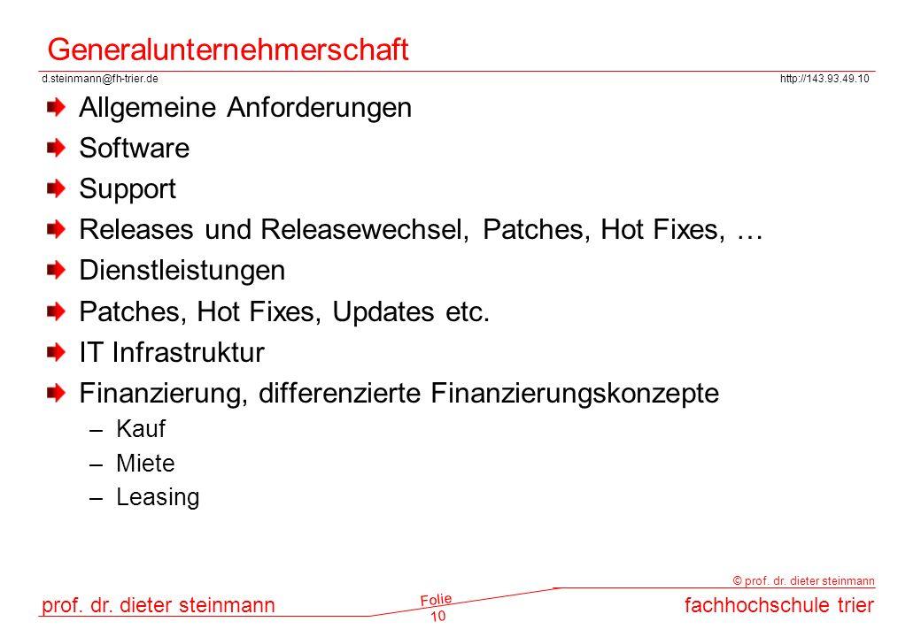 d.steinmann@fh-trier.dehttp://143.93.49.10 prof. dr. dieter steinmannfachhochschule trier © prof. dr. dieter steinmann Folie 10 Generalunternehmerscha